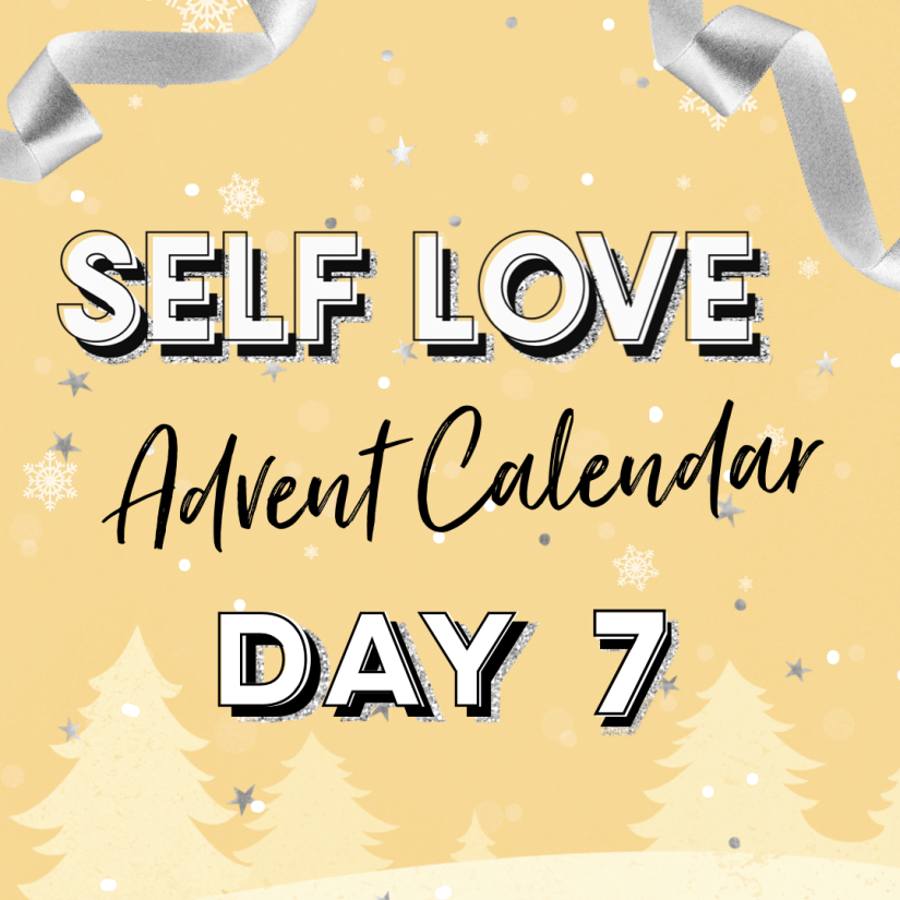 'Self Love Advent Calendar Day 7' on a yellow snowy background